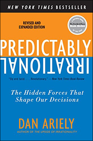 Predictably Irrational, Revised and Expanded Edition: The Hidden Forces That Shape Our Decisions by Dan Ariely