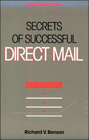 Secrets of Successful Direct Mail by Richard V. Benson