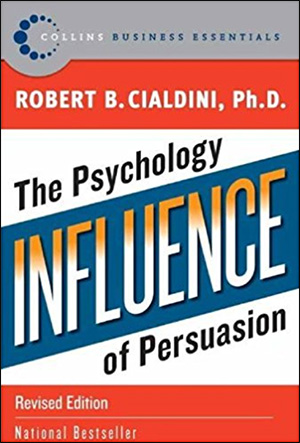 Influence: The Psychology of Persuasion by Robert B. Cialdini, PhD