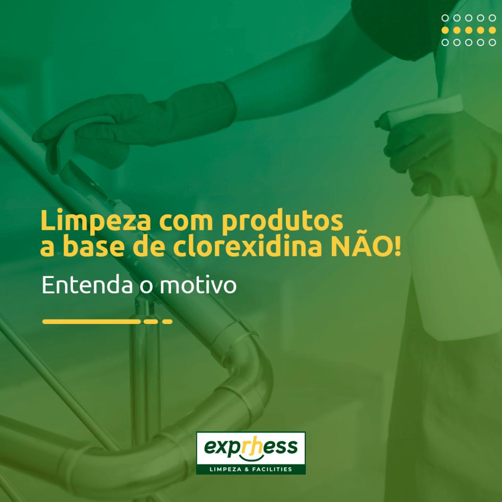 limpeza-com-produtos-a-base-de-clorexidina-nao-entenda-o-motivo