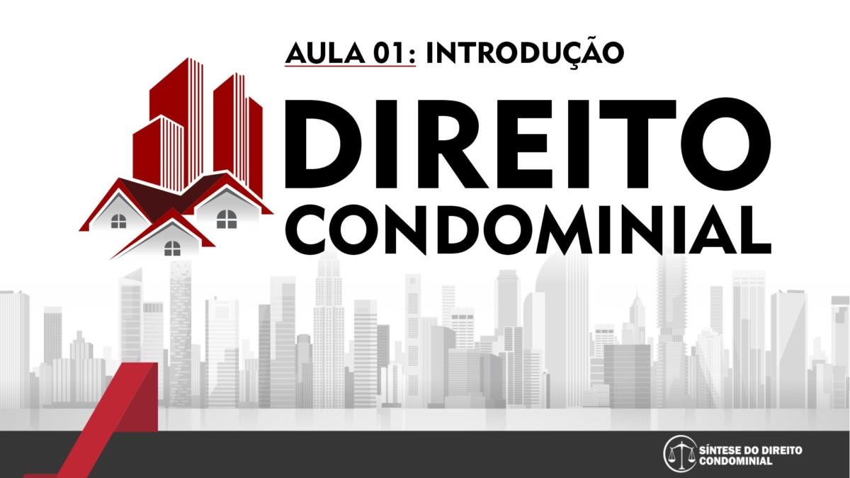 Síntese do Direito Condominial Aula - 01 | Introdução ao Direito Condominial