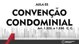 Síntese do Direito Condominial Aula - 03 | Convenção Condominial