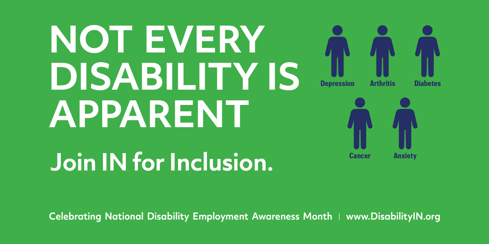 Green poster with white text that reads Not Every Disability is Apparent. Join IN for Inclusion. Celebrating National Disability Employment Awareness Month.