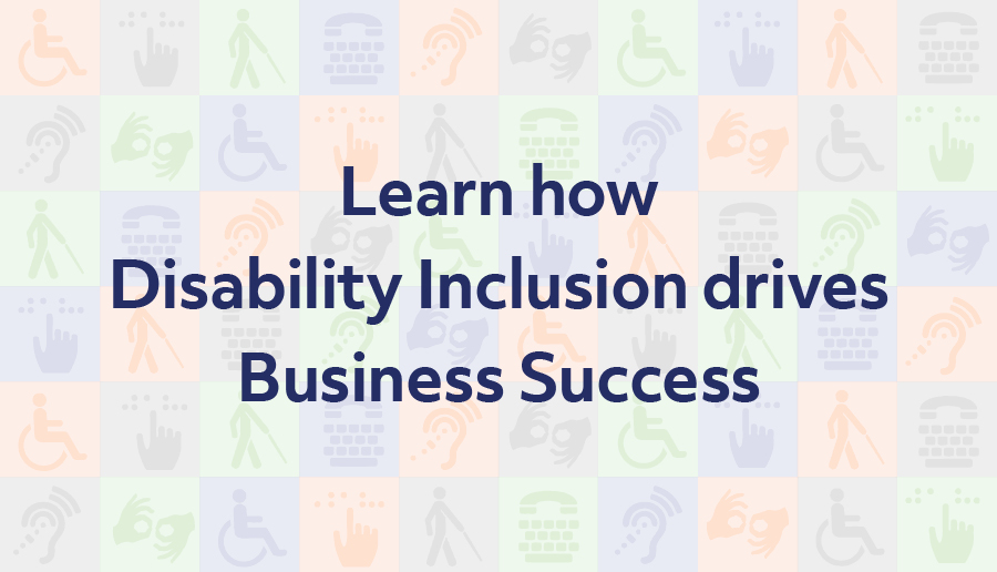 Image banner that reads Learn how Disability Inclusion drives Business Success