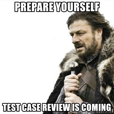prepare-yourself-test-case-review-is-coming