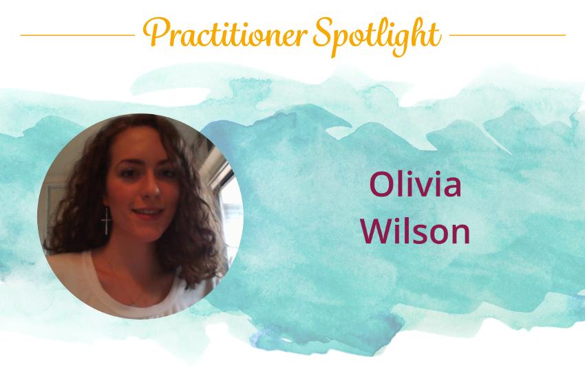Practitioner Spotlight: Olivia Wilson