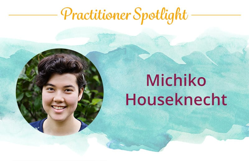 Practitioner Spotlight: Michiko Houseknecht