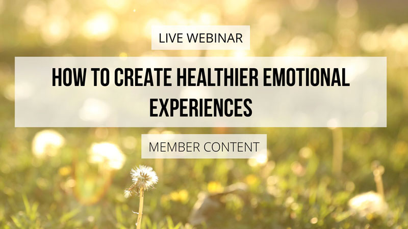How to Create Healthier Emotional Experiences