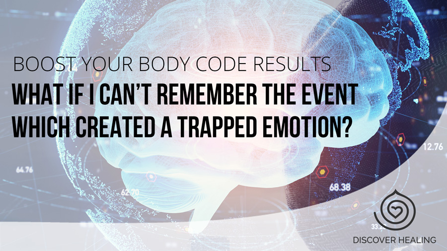 What if I cannot remember the event which created a trapped emotion?