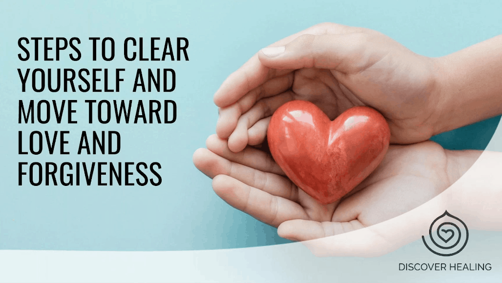 PREMIUM WEBINAR | Steps to Clear Yourself And Move Toward Love and Forgiveness