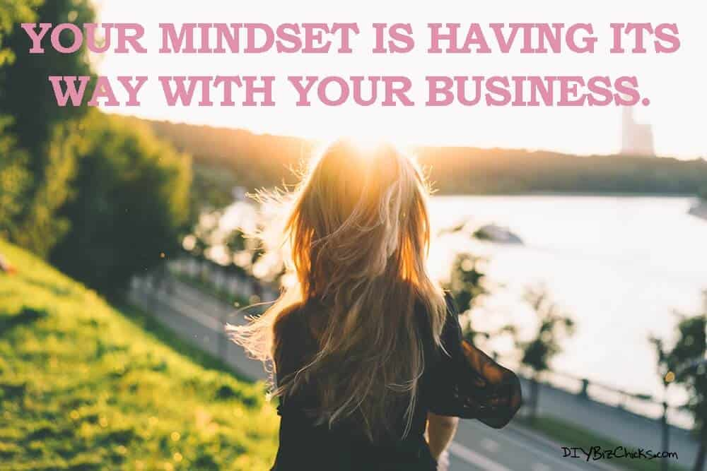 Your Mindset Is Having Its Way With Your Business
