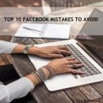 Top 10 Facebook Mistakes When Growing Your Audience
