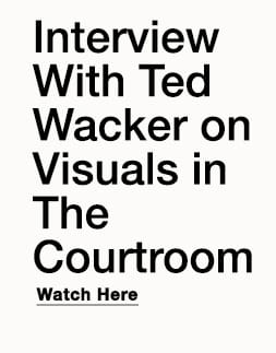 Interview with Ted Wacker on Visuals in The Courtroom
