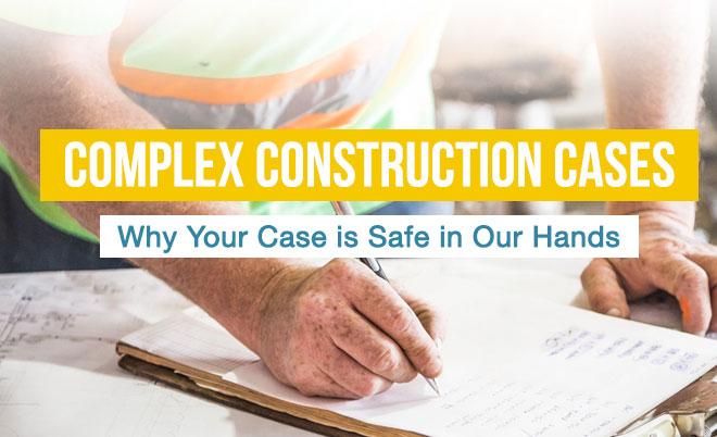 Complex Constrcution Cases