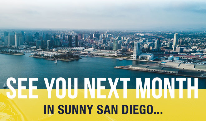 See You next Month - In Sunny San Diego...