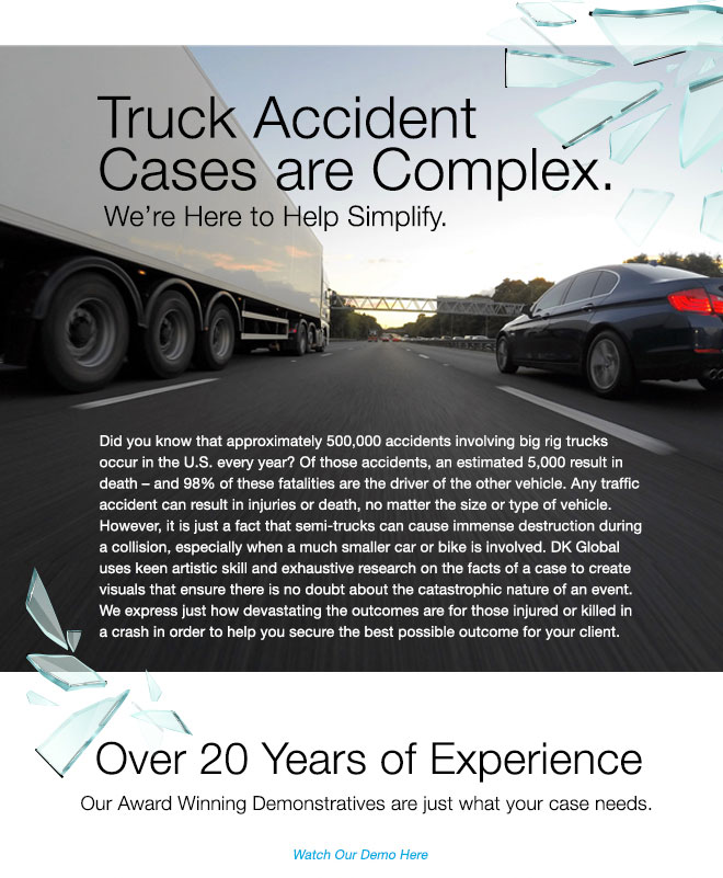 Did you know that approximately 500,000 accidents involving big rig trucks occur in the U.S. every year? Of those accidents, an estimated 5,000 result in death- and 98% of these fatalities are the driver of the other vehicle.</p>