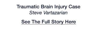Traumatic Brain Injury Case - See The Full Story Here