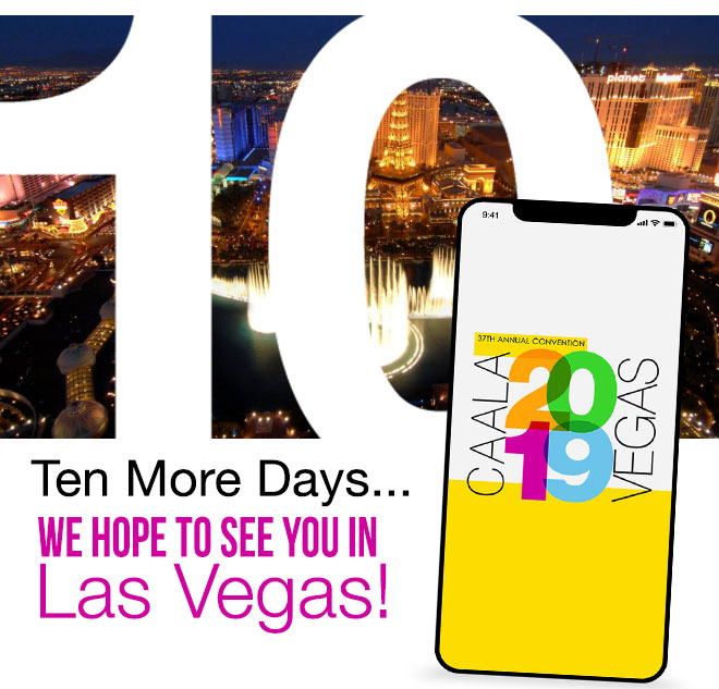 Ten More Days...We Hope To See You In Las Vegas!