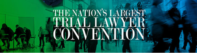 The Nation's Largest Trial Lawyer Concention