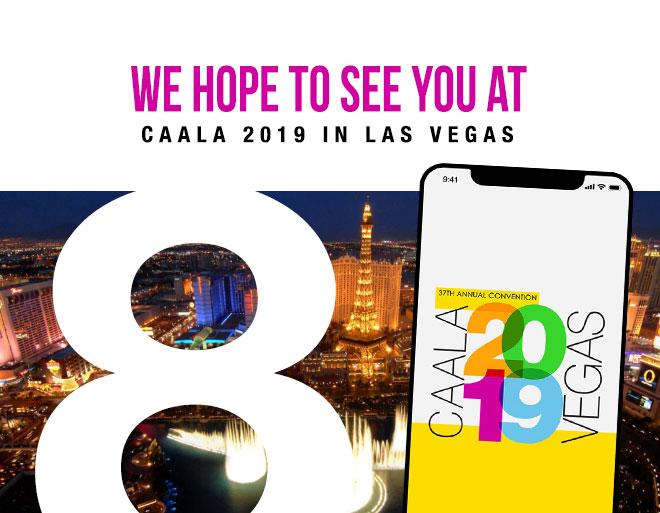 We Hope To See You At CAALA 2019 in Las Vegas