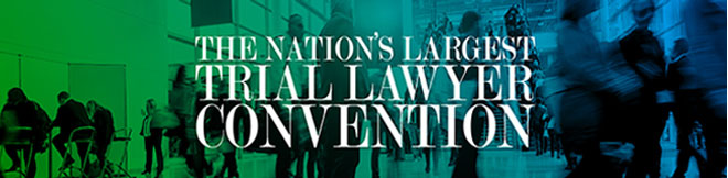 The Nations Largest Trial Lawyer Concention