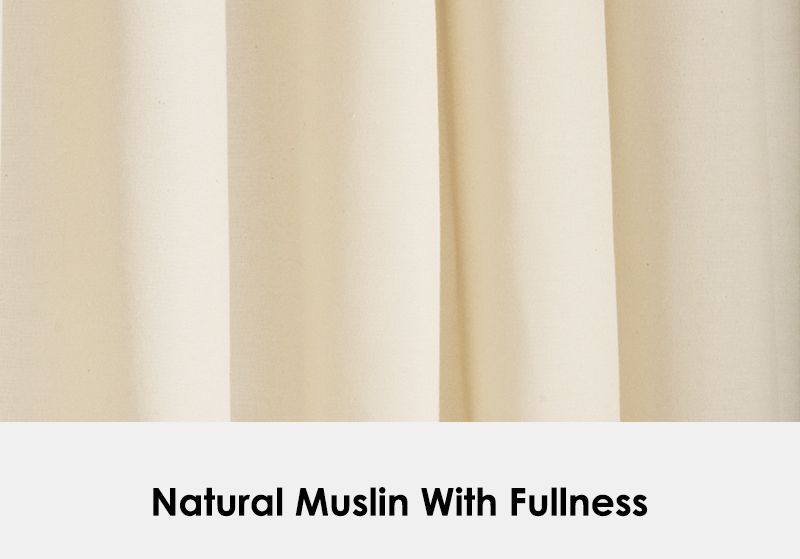 Natural Muslin with Fullness