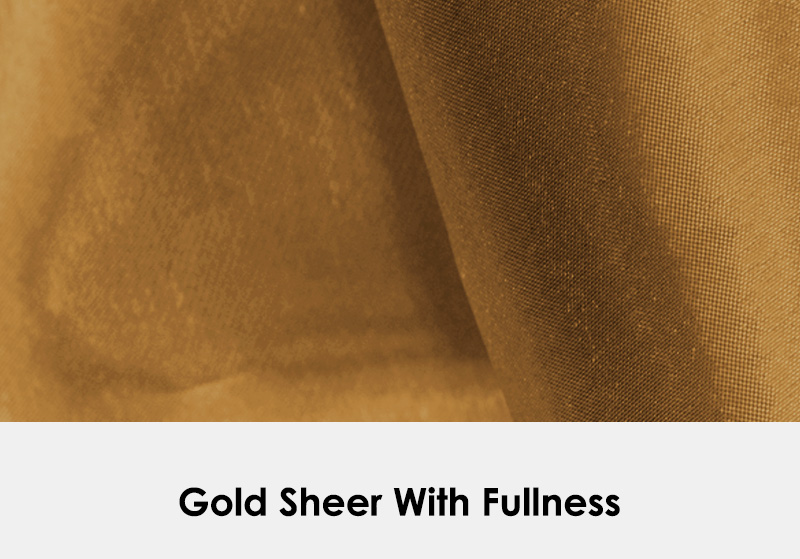 Gold Sheer with Fullness
