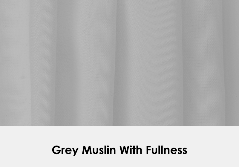 Muslin Grey with Fullness