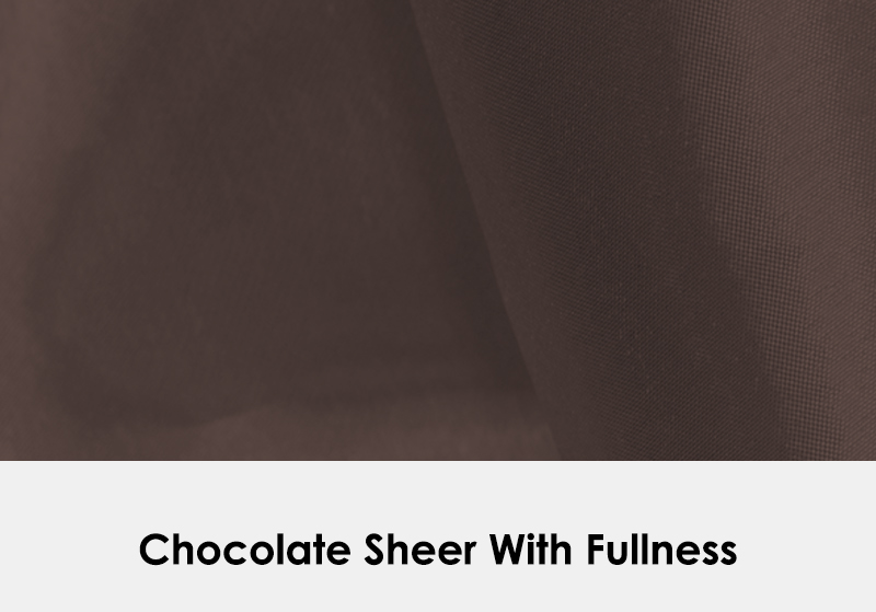 Sheer Chocolate with Fullness