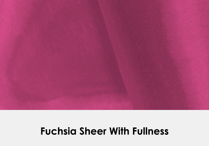 Sheer Fuchsia with Fullness