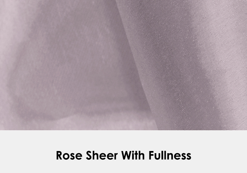 Sheer Rose with Fullness