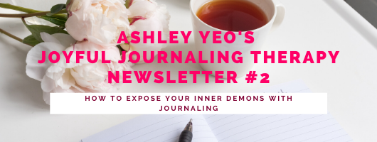 Joyful Journaling Therapy Newsletter #2 – How To Expose Your Inner Demons With Journaling - Printable - Members Only