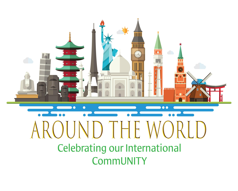 AROUND THE WORLD - Celebrating our International CommUNITY