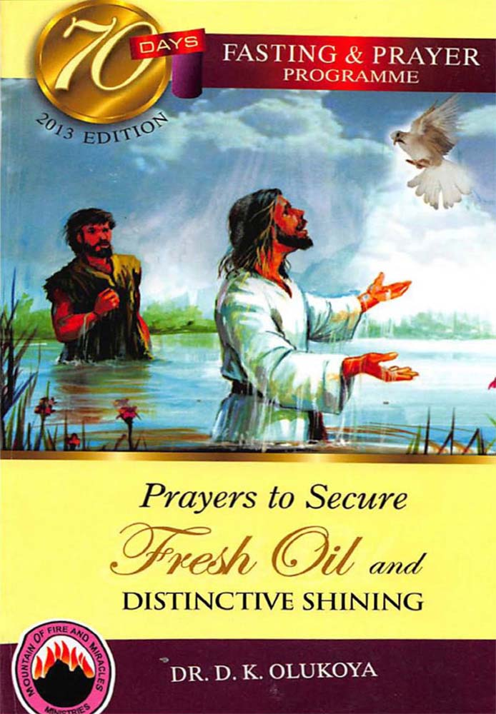 70 Days Fasting and Prayer 2013: Prayers to secure fresh oil and distinctive shining
