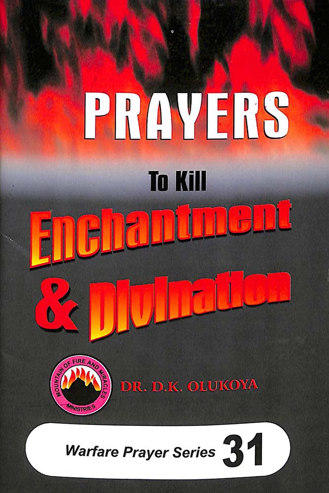 Prayers to Kill Enchantment and Divination (Warfare Prayer Series#31)