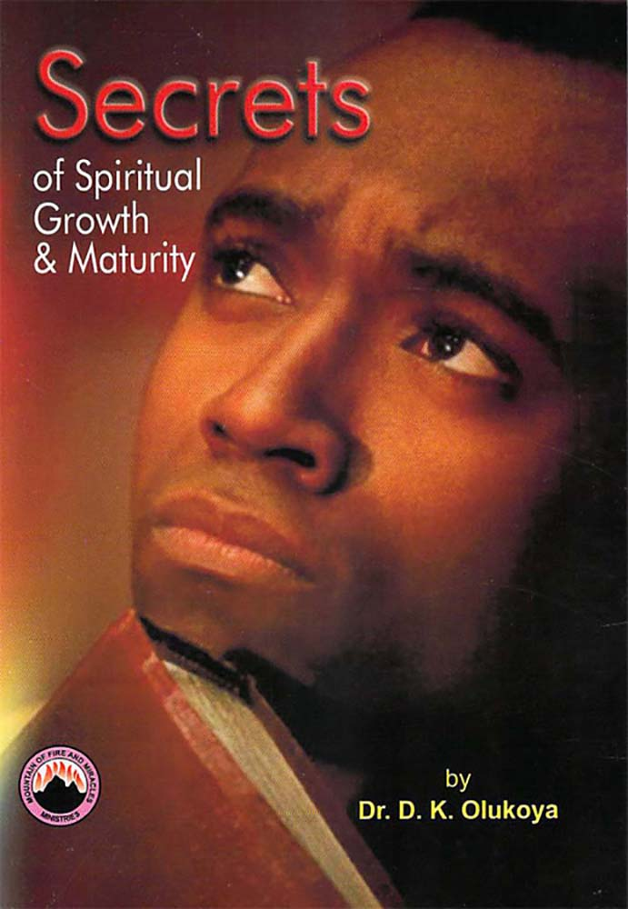 Secrets of Spiritual Growth and Maturity