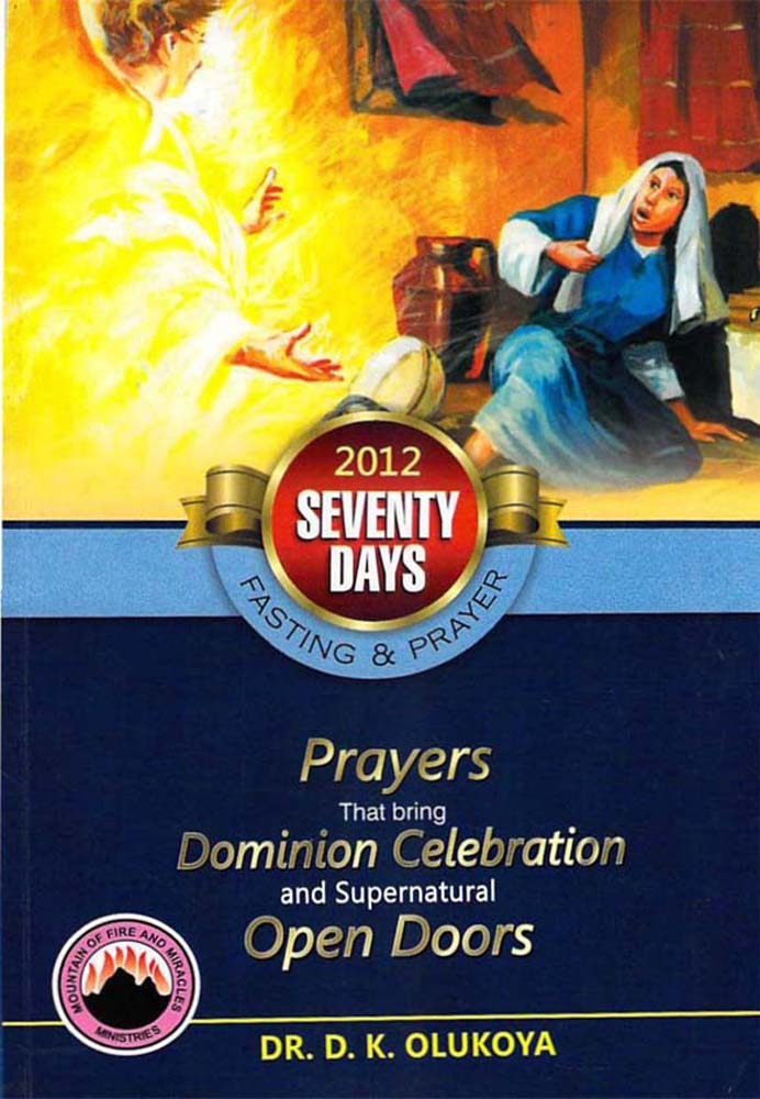 70 Days Fasting and Prayer 2012: Prayers that bring Dominian Celebration and Supernatural Open Doors
