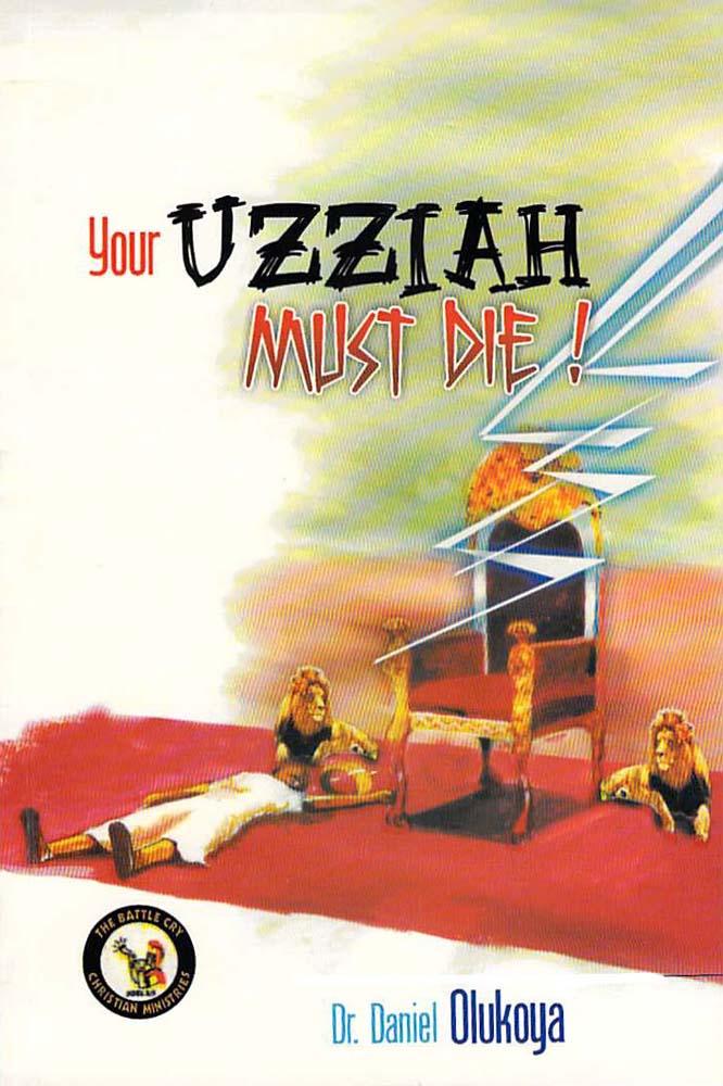 Your Uzziah Must Die