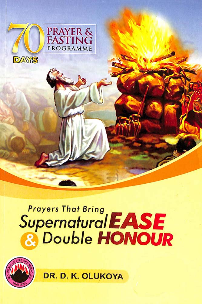 70 Days Prayer and Fasting Programme 2019 Edition: Prayers that bring supernatural ease and double honor