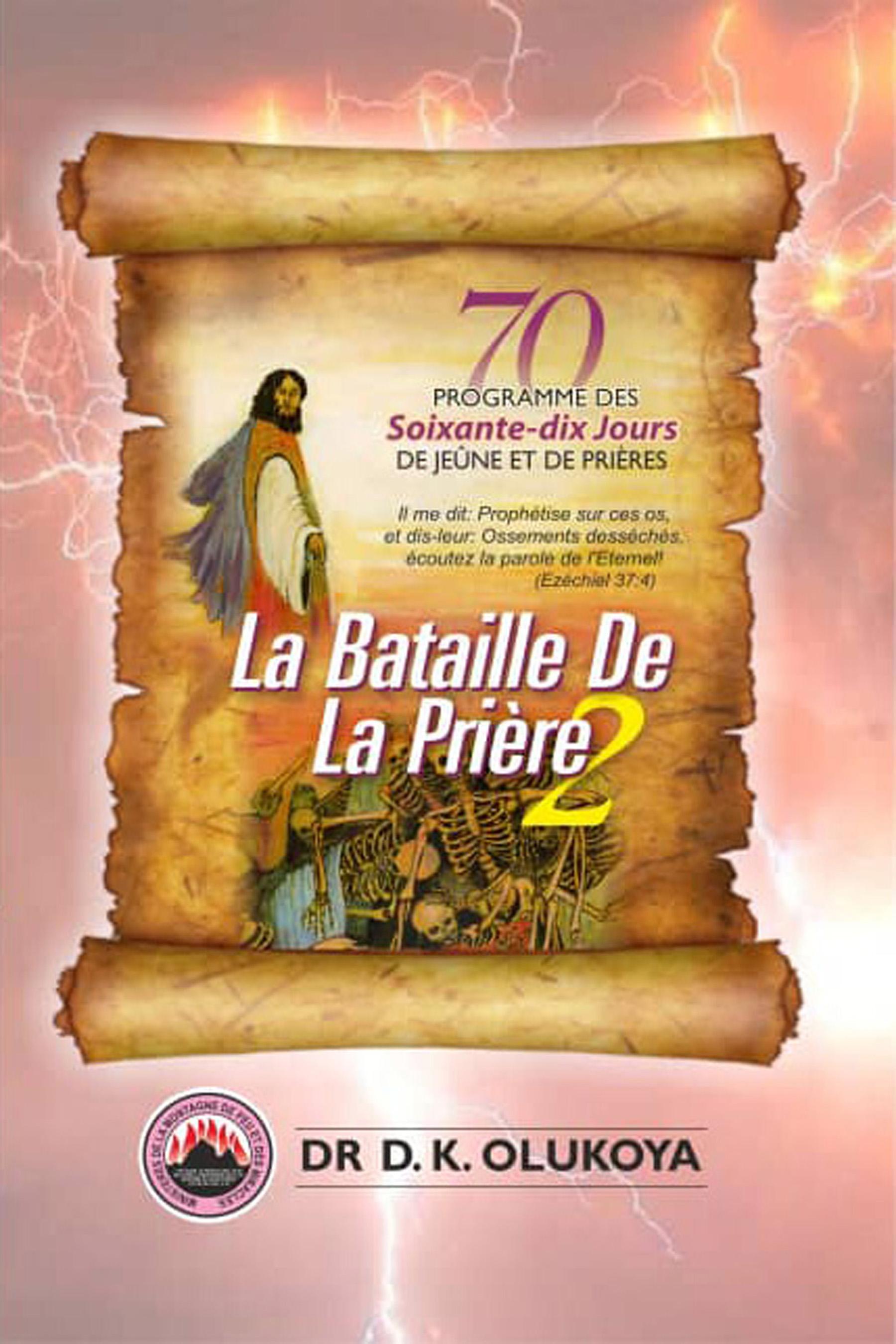 70 Jours Programme des de Jeûne et de Prières 2021: La Bataille De La Prière 2