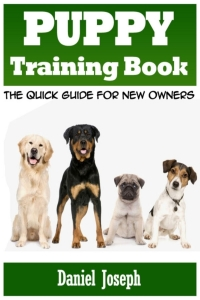 Puppy Training Book: The Quick Guide for New Owners