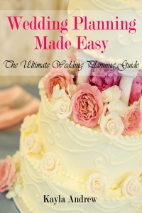 Wedding Planning Made Easy: The Ultimate Wedding Planning Guide