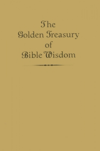 The Golden Treasury of Bible Wisdom: Words of Encouragement, Hope, and Wisdom