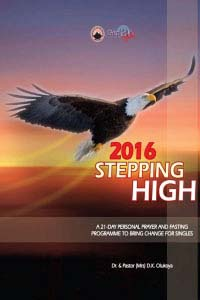 2016 Stepping High: 21-Day Personal Prayer and Fasting Programme to Bring Change for Singles