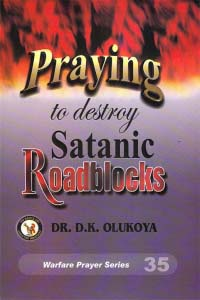 Praying to destroy Satanic Roadblocks