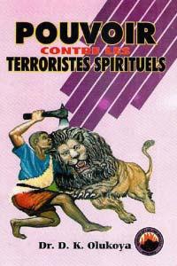 Pouvoir contre les Terroristes Spirituels (French Edition)