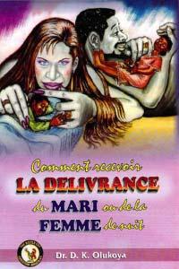 Comment Recevoir La Deliverance Du Mari Et De La Femme De Nuit (French Edition)