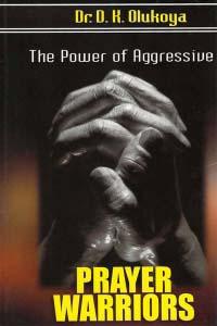 The Power of Agressive Prayer Warriors