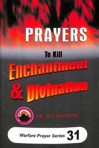 Prayers to Kill Enchantment and Divination (Warfare Prayer Series#31)