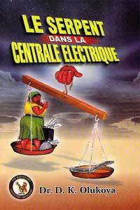 Le Serpent dans le Centrale Electrique (French Edition)
